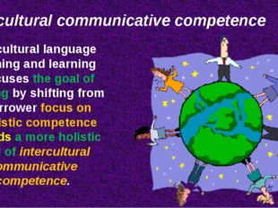 Intercultural language teaching and learning refocuses the goal of learning b