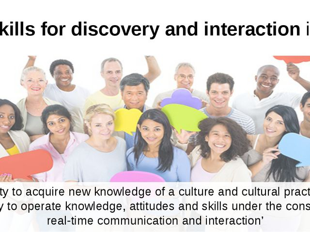 Skills for discovery and interaction is 'the ability to acquire new knowledge...