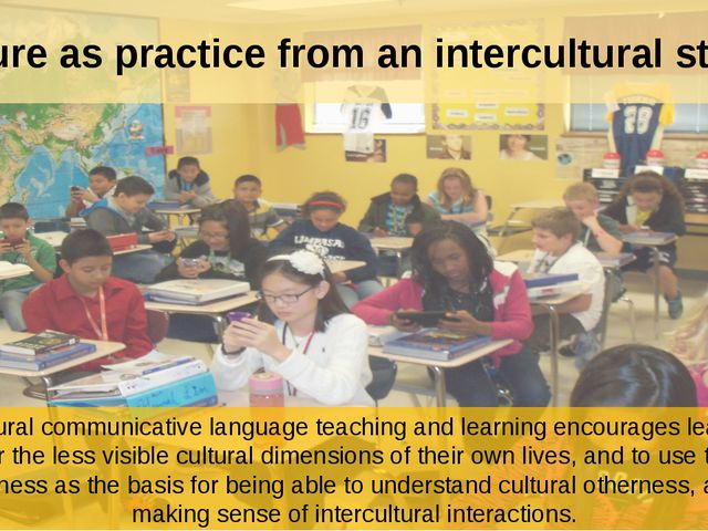 Culture as practice from an intercultural stance Intercultural communicative...
