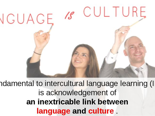 Fundamental to intercultural language learning (ILL) is acknowledgement of an...