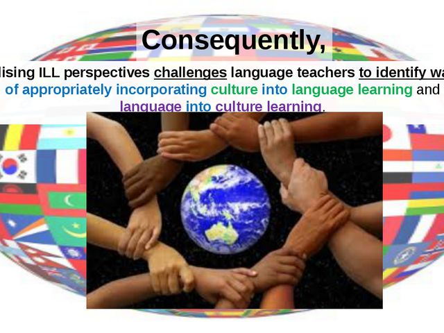 Consequently, utilising ILL perspectives challenges language teachers to iden...