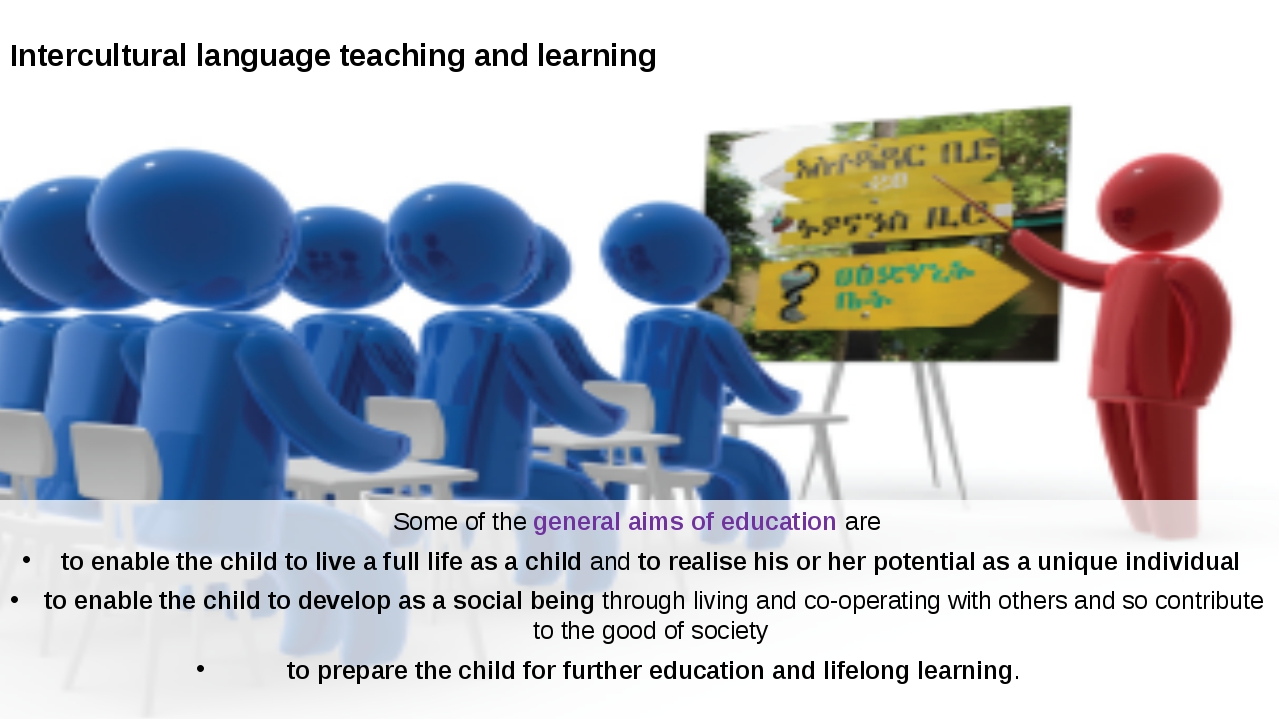 Intercultural language teaching and learning Some of the general aims of educ...