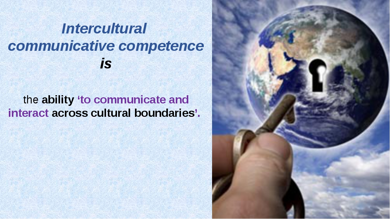 the ability 'to communicate and interact across cultural boundaries'.  Interc...