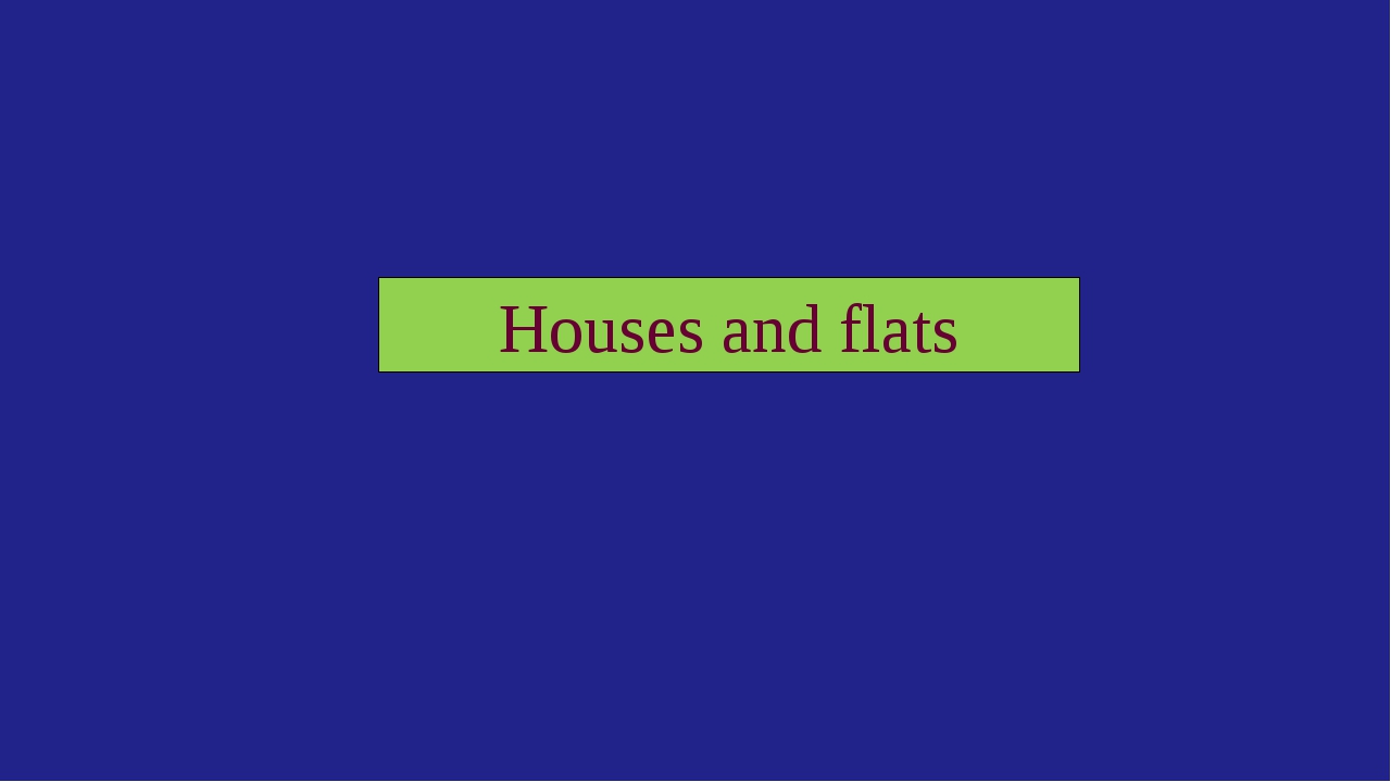 Houses and flats