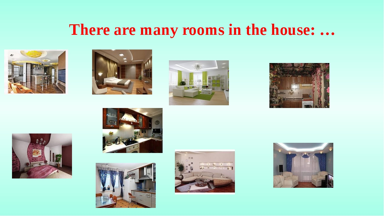 There are many rooms in the house: …