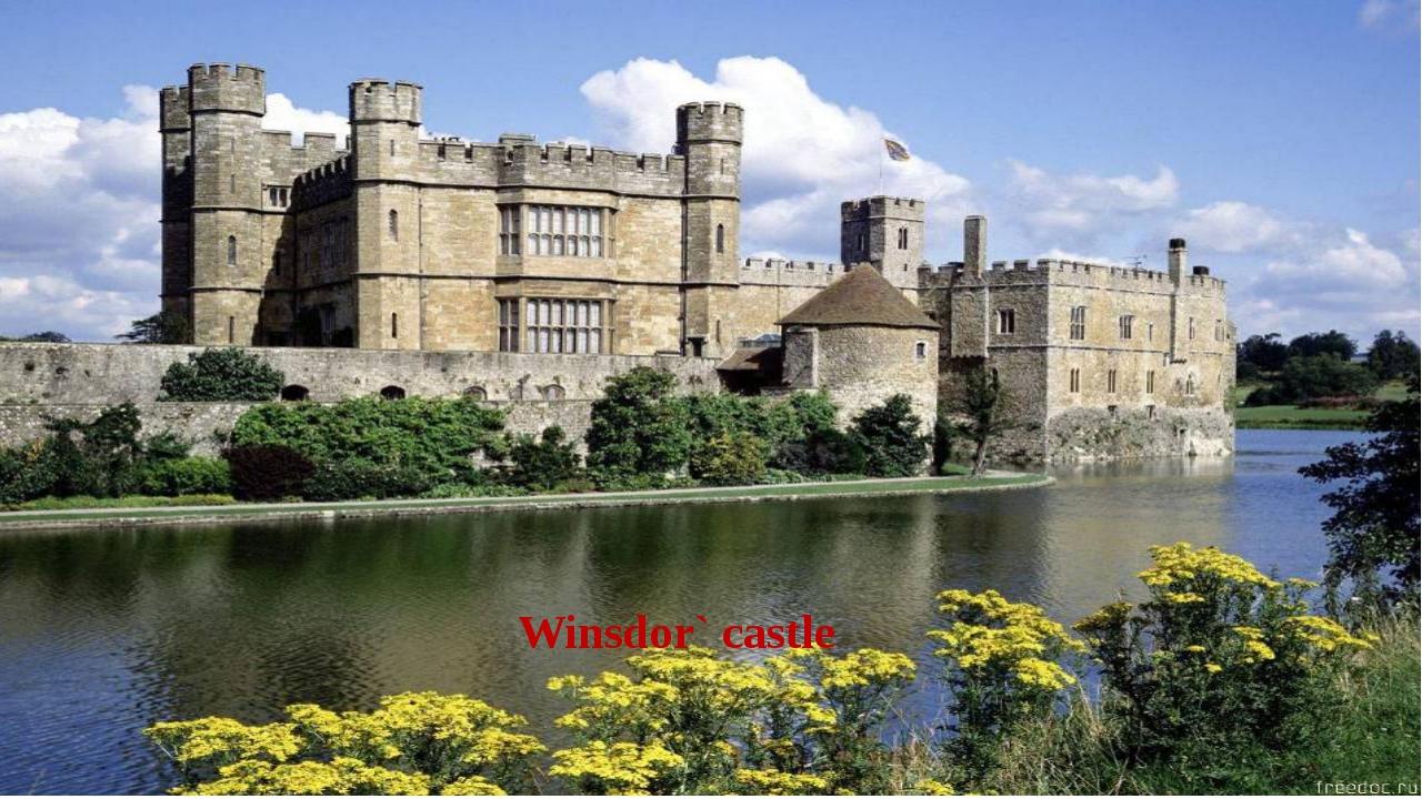 Winsdor` castle