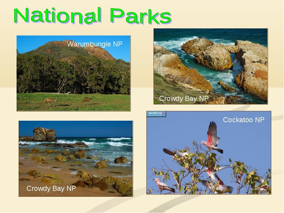 Warumbungle NP Crowdy Bay NP Crowdy Bay NP Cockatoo NP
