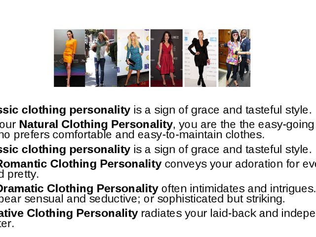 A Classic clothing personality is a sign of grace and tasteful style.  With...