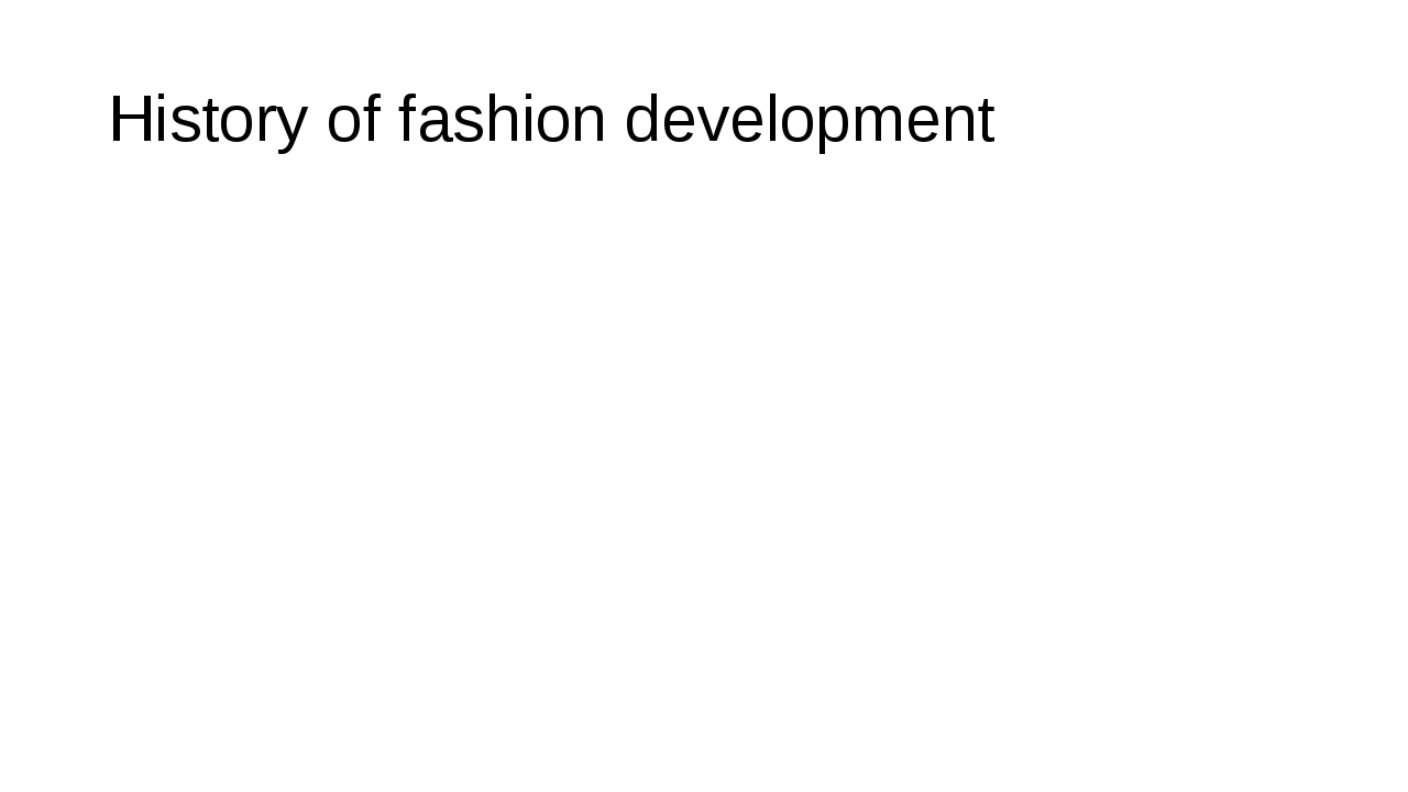 History of fashion development