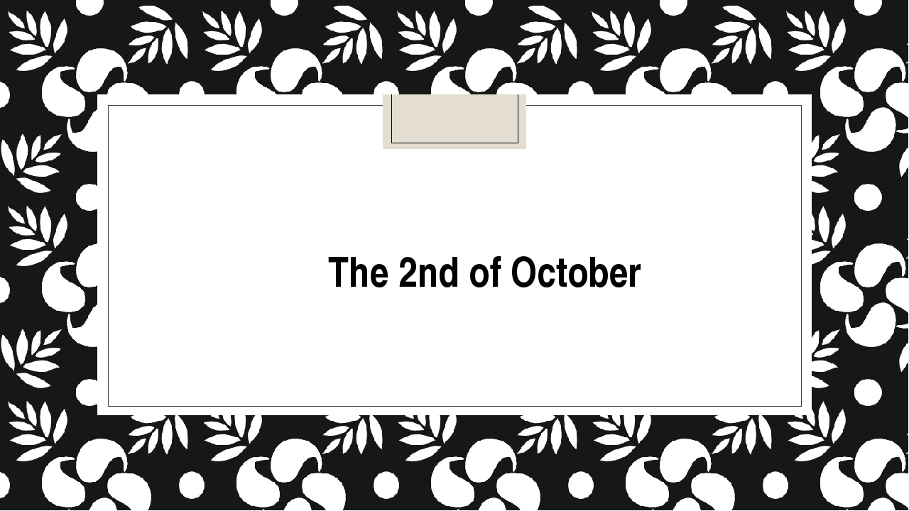 The 2nd of October