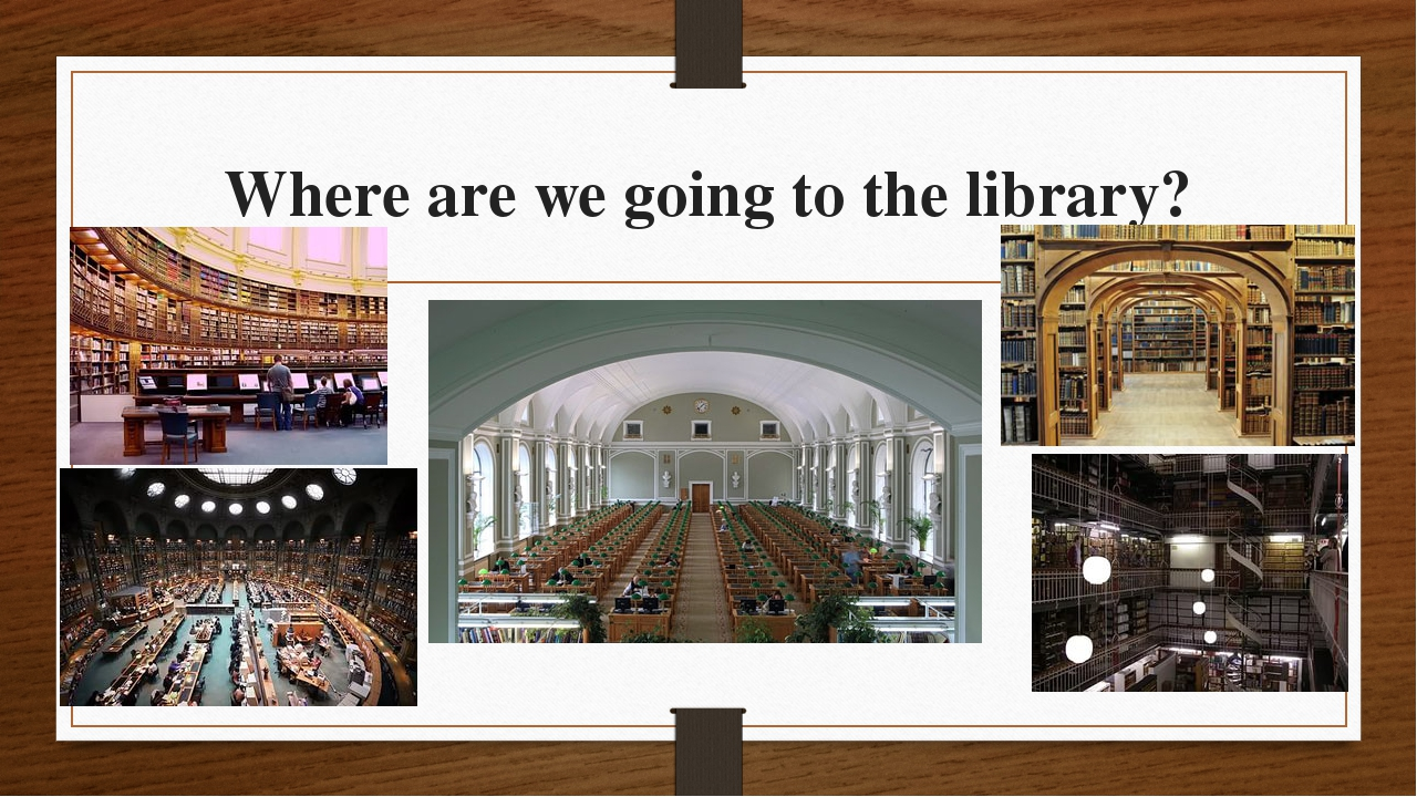 Where are we going to the library?