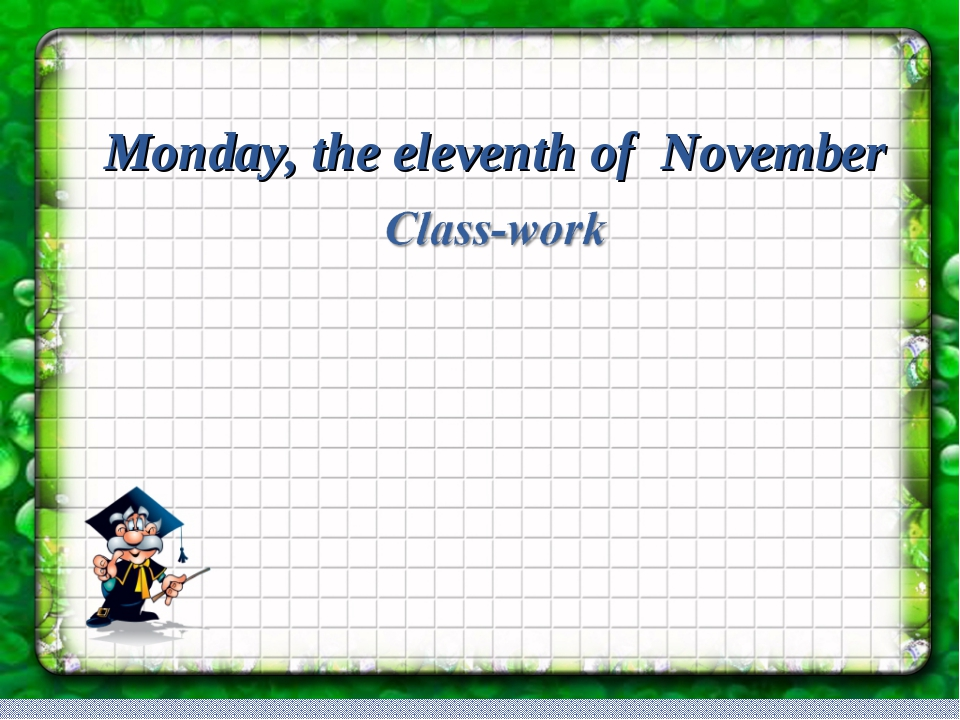 Monday, the eleventh of November Monday, the eleventh of November