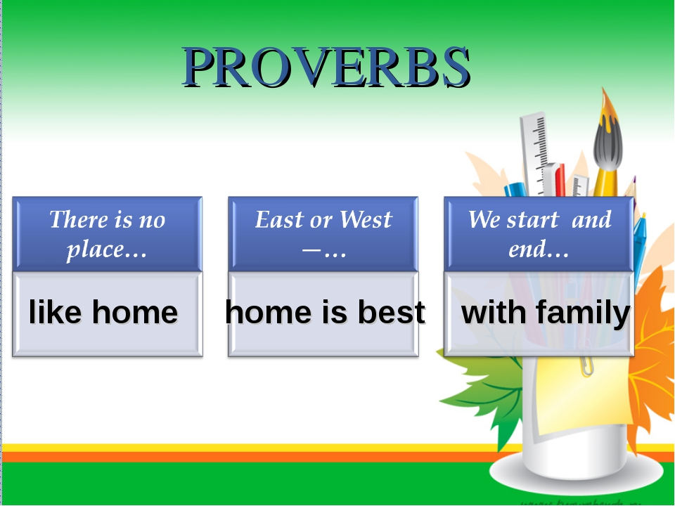 PROVERBS like home home is best with family
