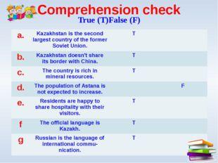 Comprehension check True (T)False (F) a. Kazakhstan is the second largest cou