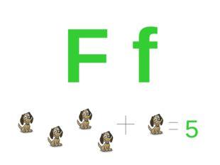 F f 5