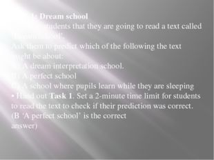 Task 1: Dream school • Tell the students that they are going to read a text