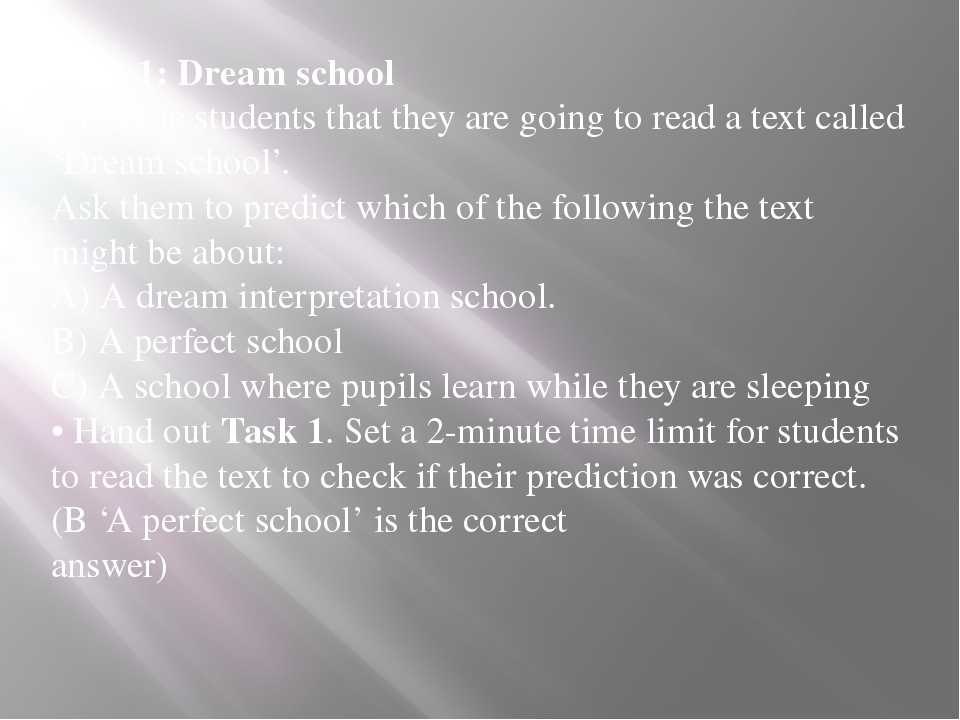 Task 1: Dream school • Tell the students that they are going to read a text...