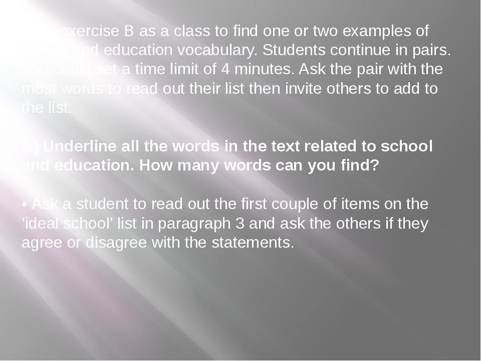 Start exercise B as a class to find one or two examples of school and educati...