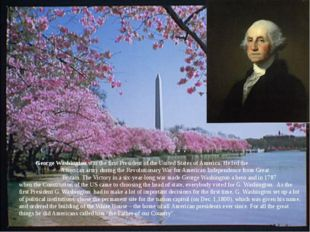 George Washington was the first President of the United States of America. H