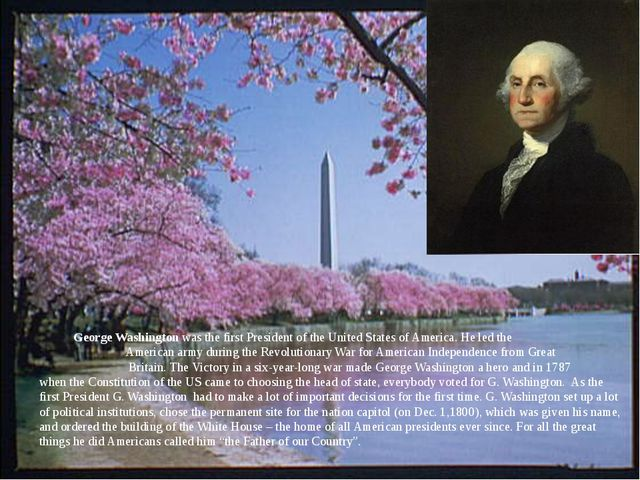 George Washington was the first President of the United States of America. H...