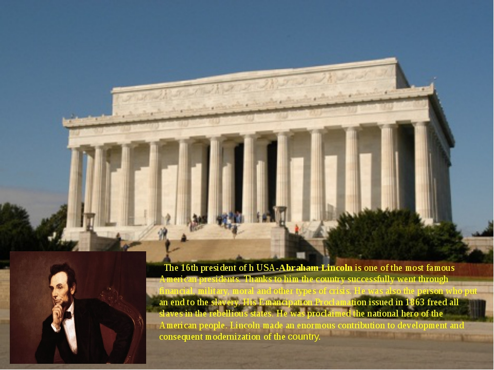 The 16th president of h USA-Abraham Lincoln is one of the most famous Americ...