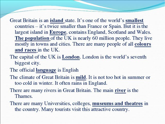 Great Britain is an island state. It's one of the world's smallest countries...