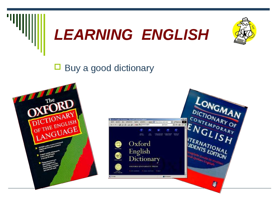 LEARNING ENGLISH Buy a good dictionary