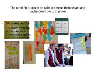The need for pupils to be able to assess themselves and understand how to imp