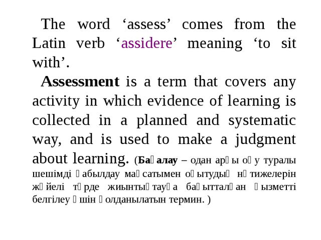 The word 'assess' comes from the Latin verb 'assidere' meaning 'to sit with'....