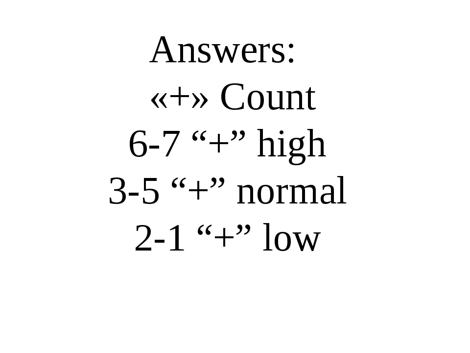 "Answers: «+» Count 6-7 ""+"" high 3-5 ""+"" normal 2-1 ""+"" low"