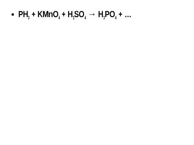 PH3 + KMnO4 + H2SO4 → H3PO4 + …