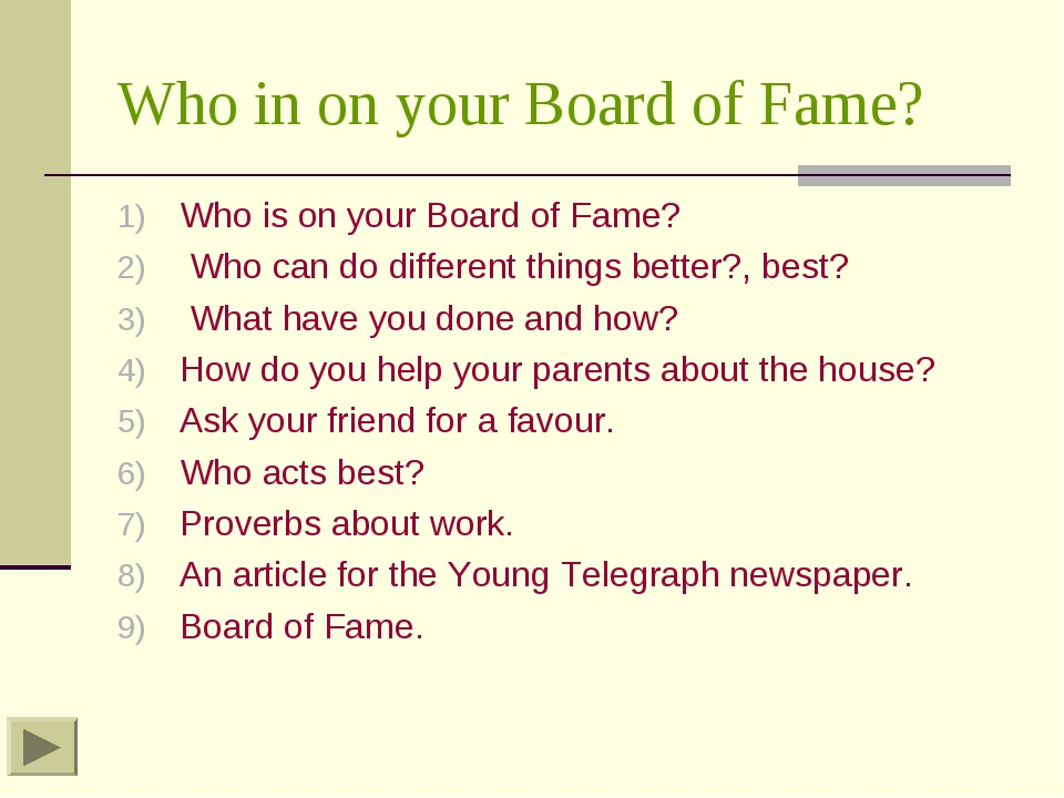 Who in on your Board of Fame? Who is on your Board of Fame? Who can do differ...