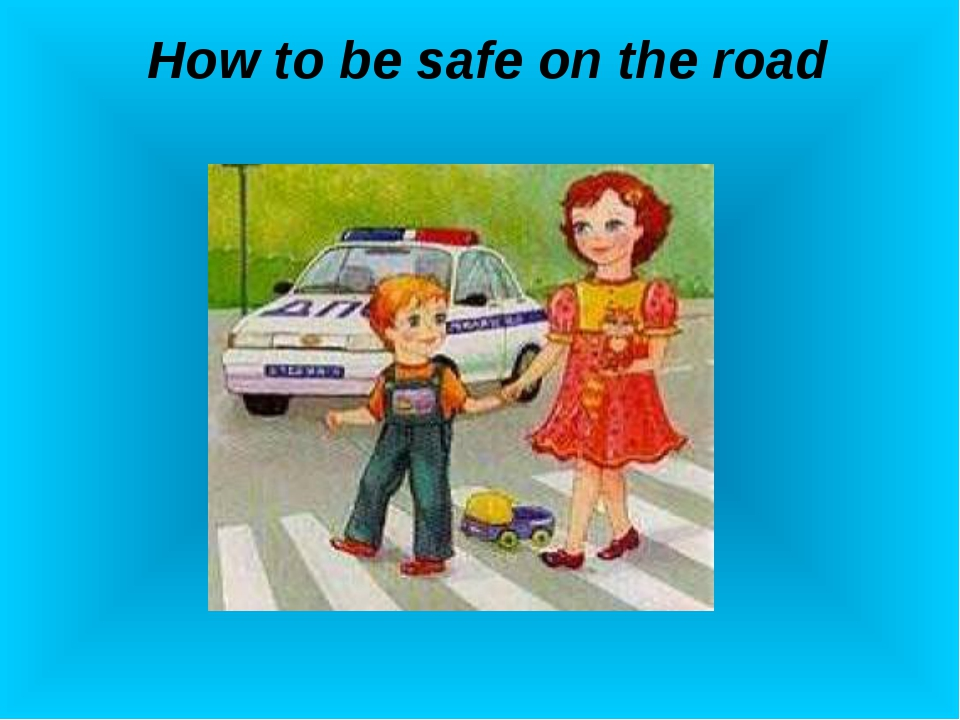 How to be safe on the road