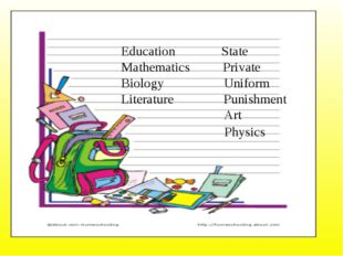 Education State Mathematics Private Biology Uniform Literature Punishment Art