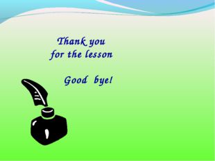 Thank you for the lesson Good bye!