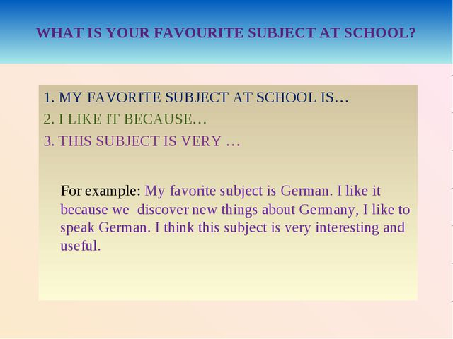 WHAT IS YOUR FAVOURITE SUBJECT AT SCHOOL? 1. MY FAVORITE SUBJECT AT SCHOOL I...