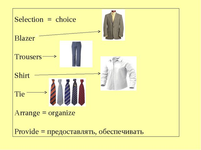 Selection = choice Blazer Trousers Shirt Tie Arrange = organize Provide = пре...