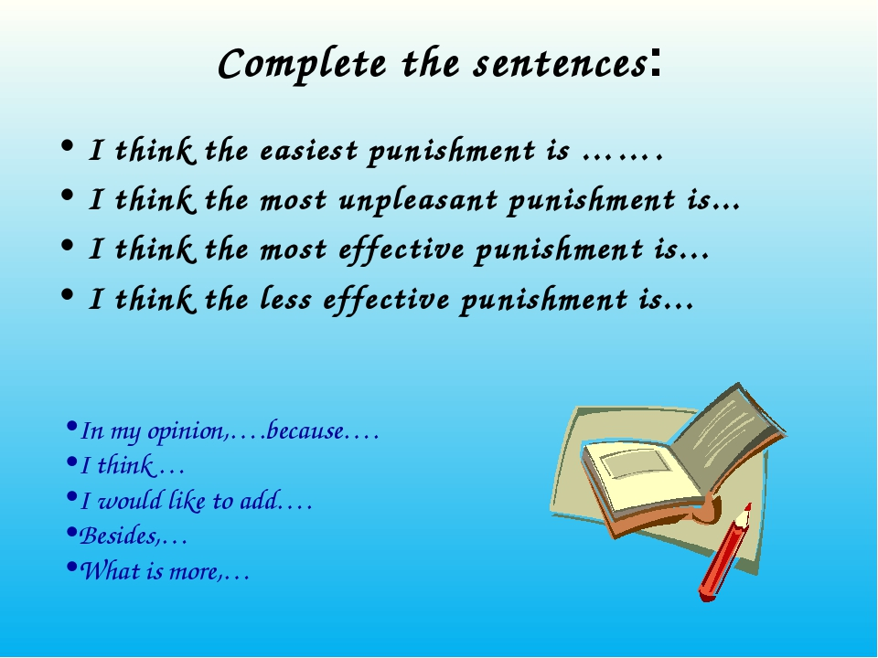 Complete the sentences: I think the easiest punishment is ……. I think the mos...