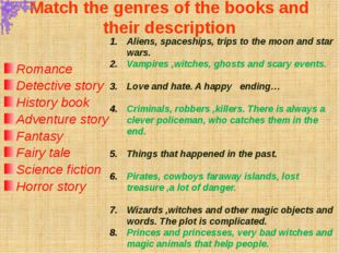 Match the genres of the books and their description Romance Detective story H