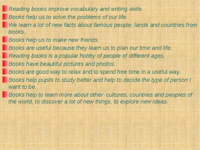 Reading books improve vocabulary and writing skills. Books help us to solve t...