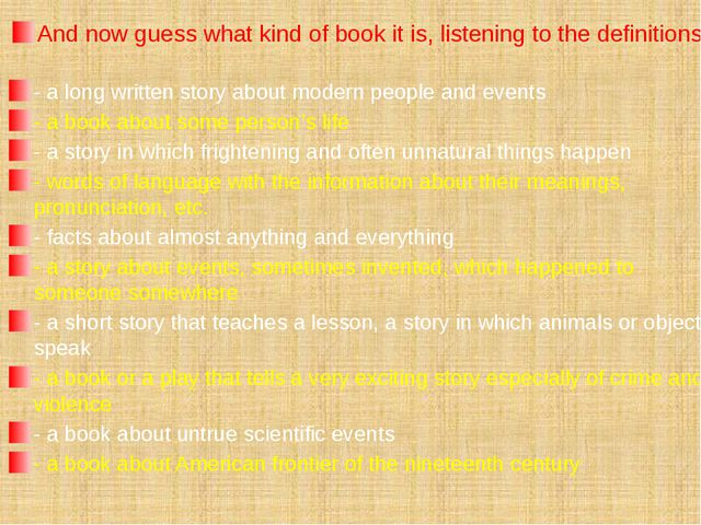 And now guess what kind of book it is, listening to the definitions: - a long...