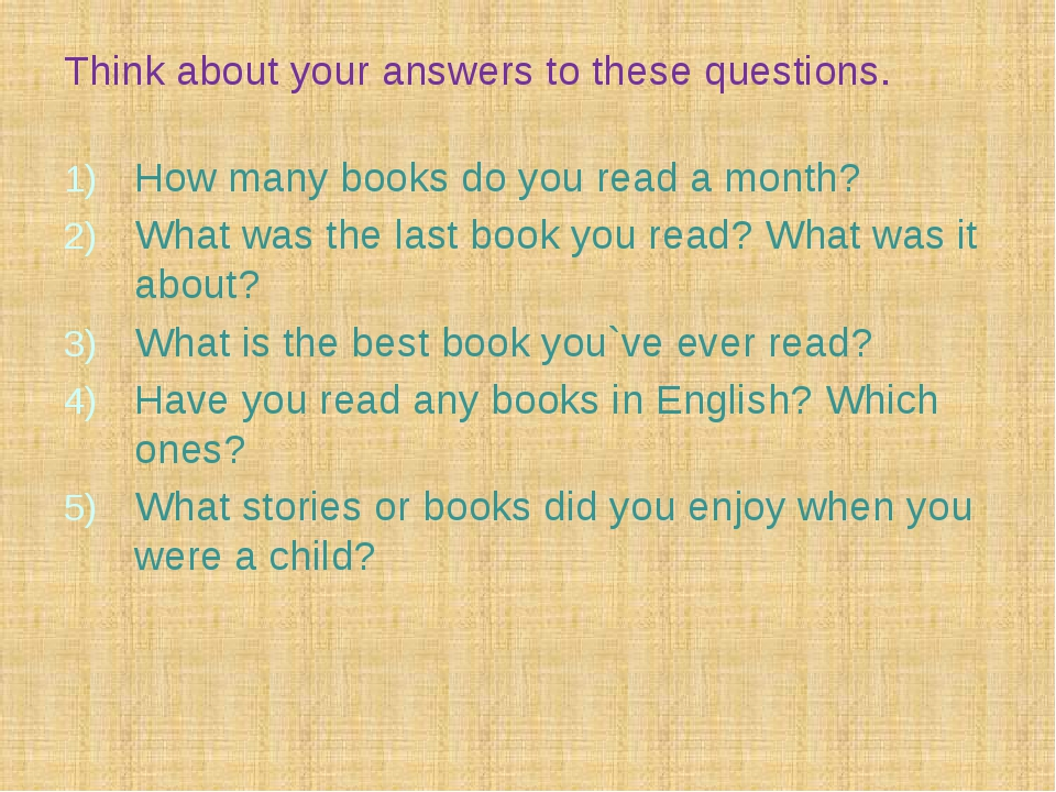 Think about your answers to these questions. How many books do you read a mon...