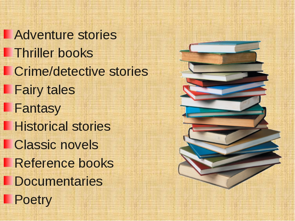 Adventure stories Thriller books Crime/detective stories Fairy tales Fantasy...