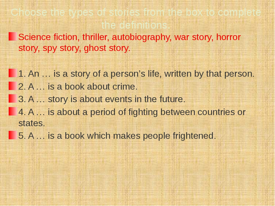 Choose the types of stories from the box to complete the definitions. Science...