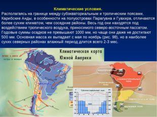 Климатические условия. Располагаясь на границе между субэкваториальным и троп
