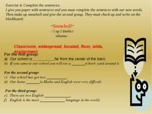 Exercise 4. Complete the sentences. I give you paper with sentences and you m