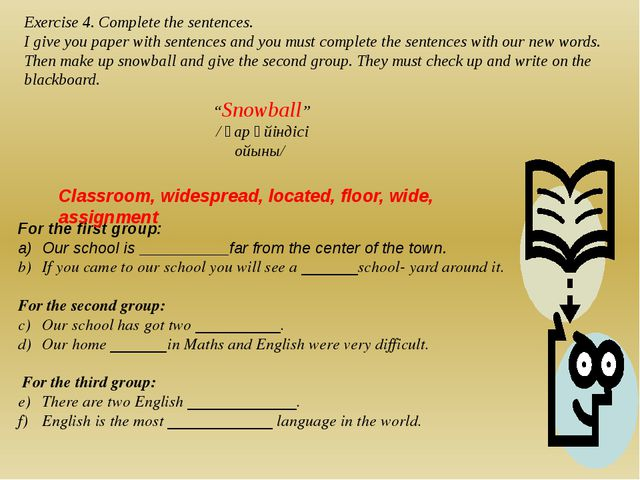 Exercise 4. Complete the sentences. I give you paper with sentences and you m...