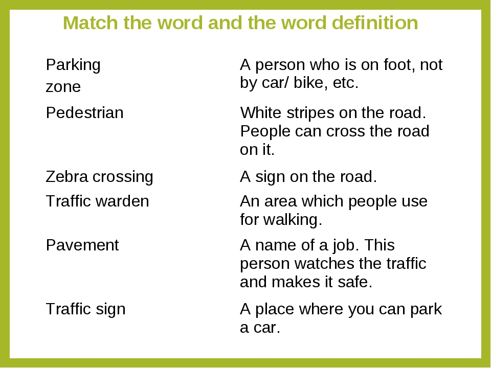 Match the word and the word definition Parking zoneA person who is on foot,...