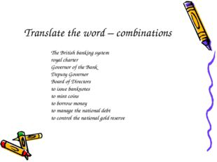 Translate the word – combinations The British banking system royal charter Go