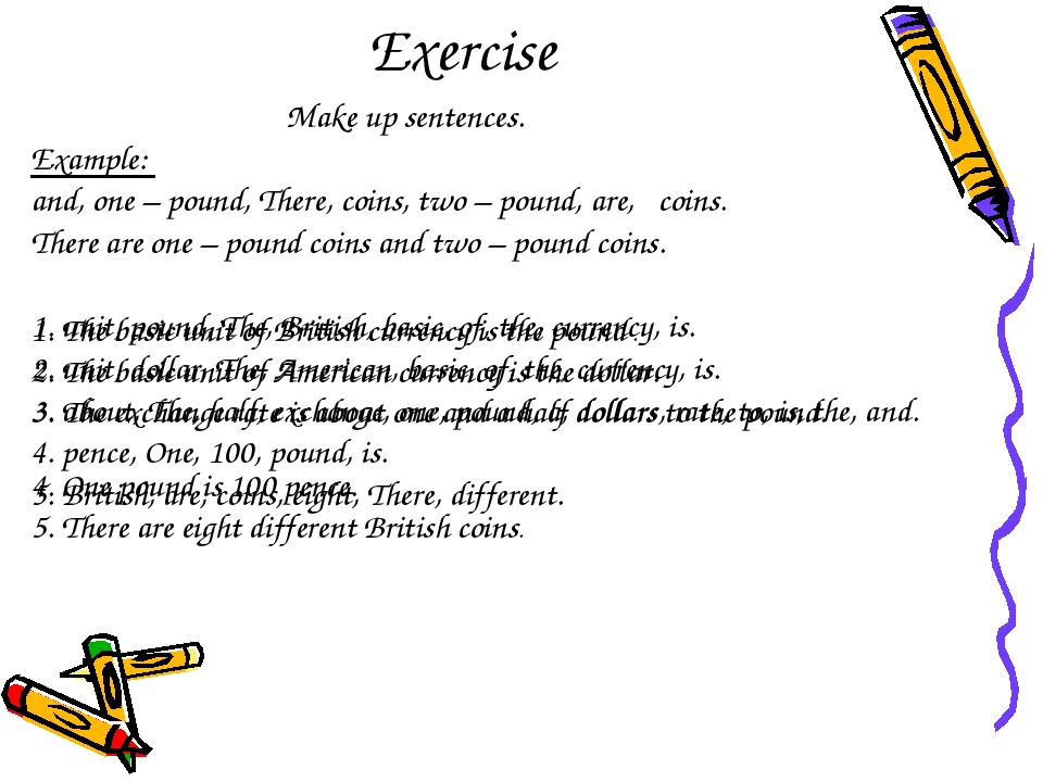 Exercise  Make up sentences. Example: and, one – pound, There, coins, two –...